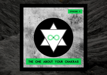 Ep 4 The One About Your Chakras
